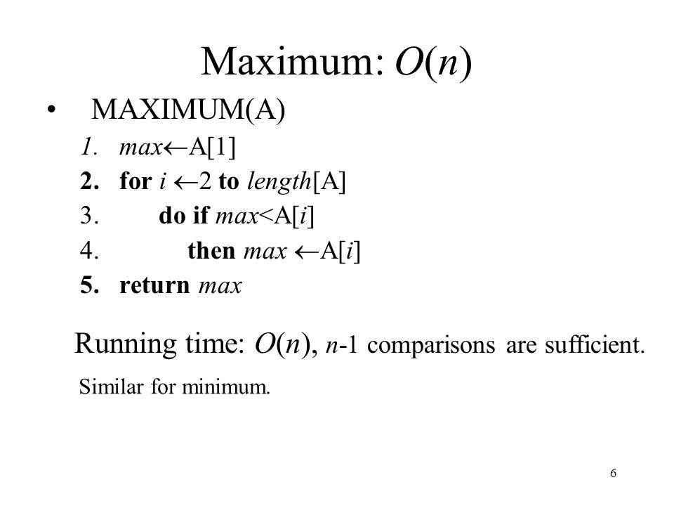 Maximum: O(n) MAXIMUM(A)