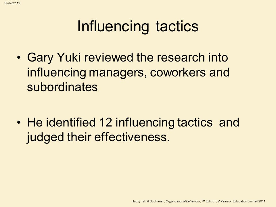 Influencing tactics Gary Yuki reviewed the research into influencing managers, coworkers and subordinates.