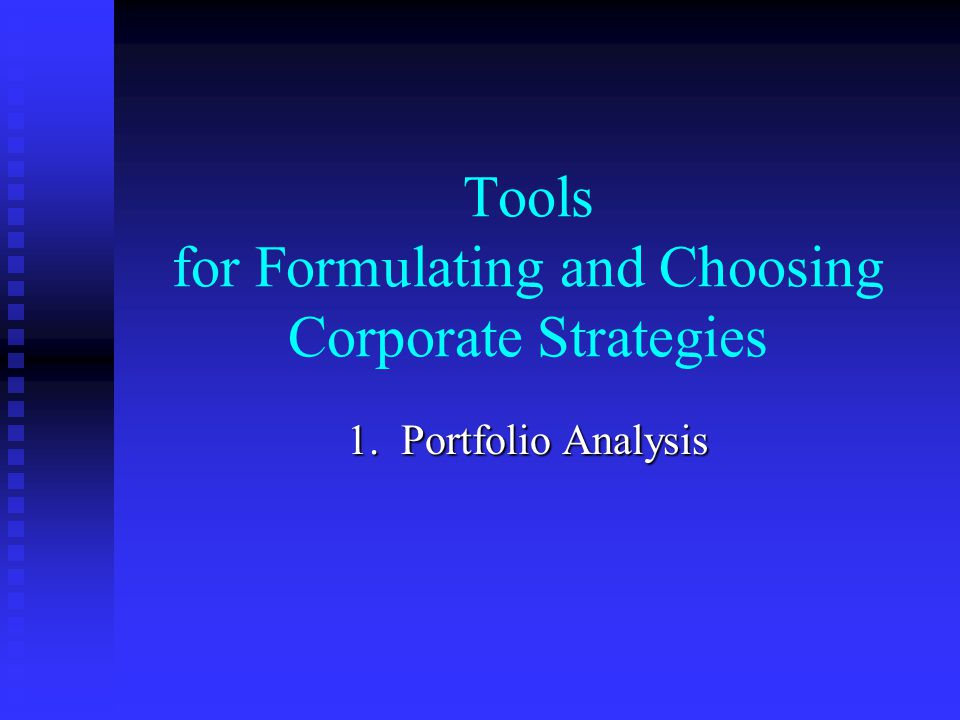 Tools for Formulating and Choosing Corporate Strategies