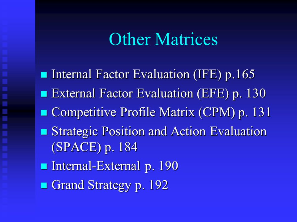 Other Matrices Internal Factor Evaluation (IFE) p.165
