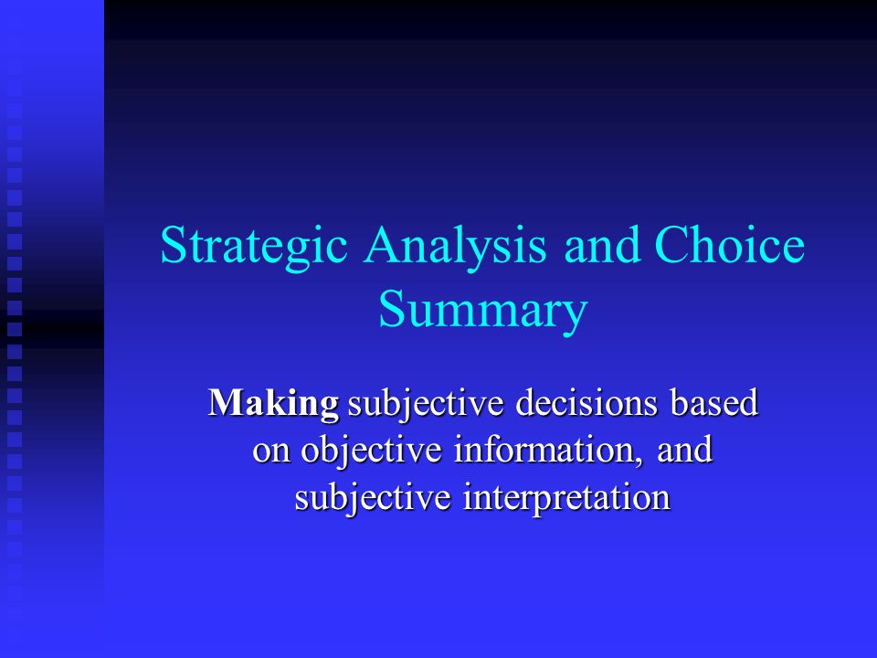 Strategic Analysis and Choice Summary