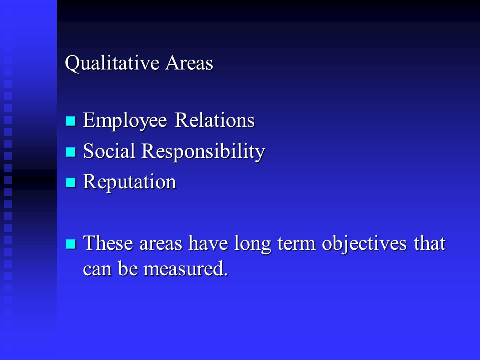 Qualitative Areas Employee Relations. Social Responsibility.
