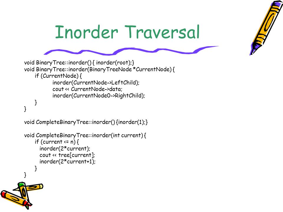 Inorder Traversal void BinaryTree::inorder() { inorder(root);}