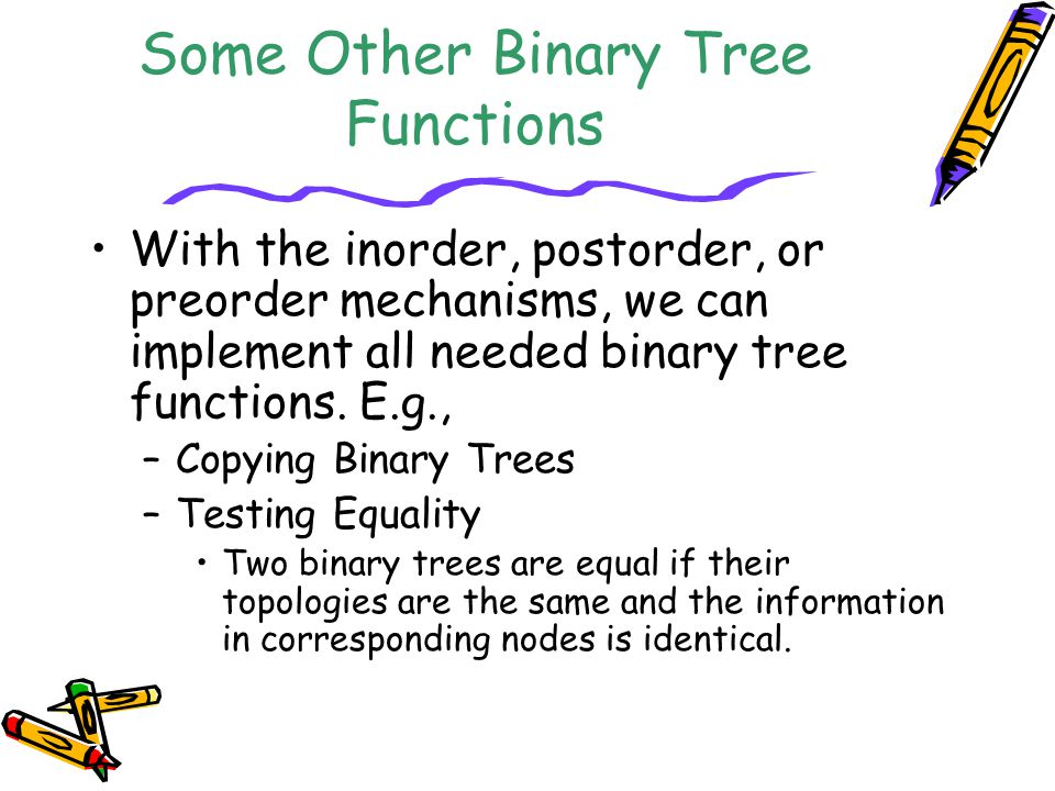 Some Other Binary Tree Functions
