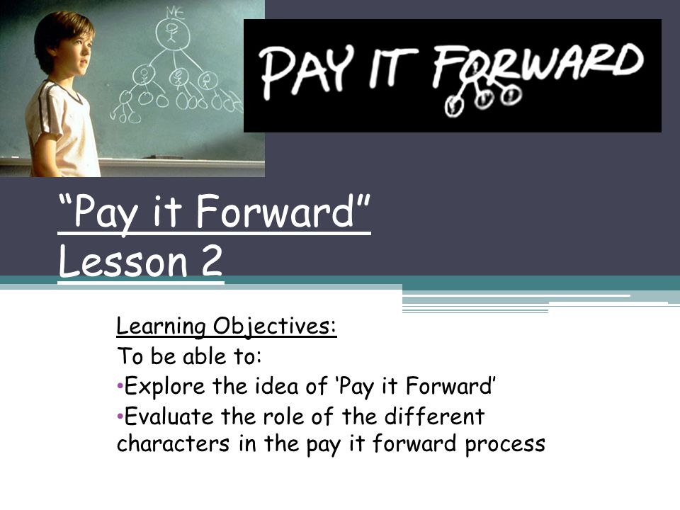 Pay it Forward Lesson 2
