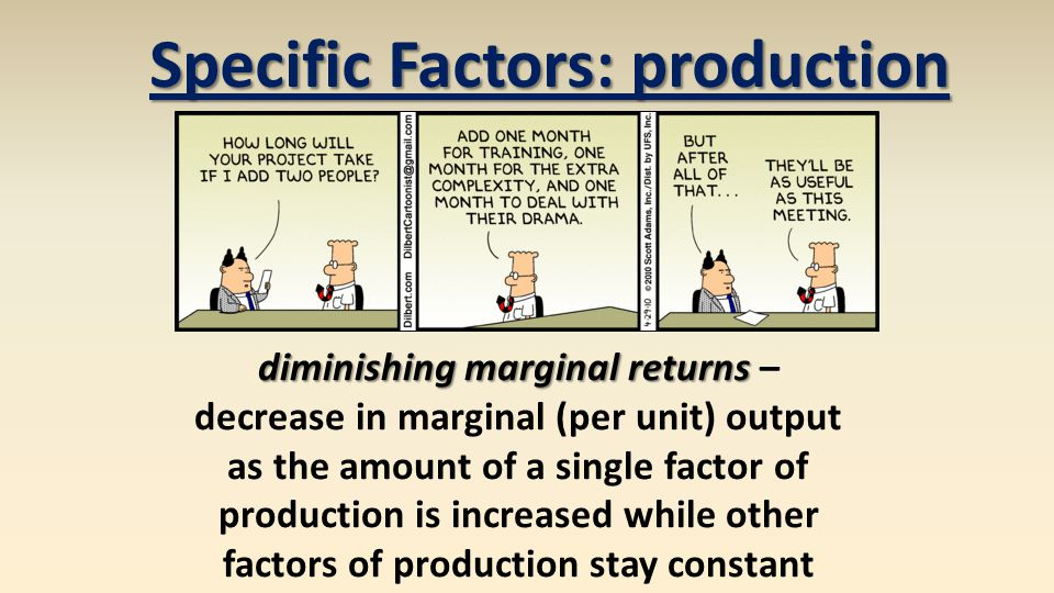 Specific Factors: production diminishing marginal returns –