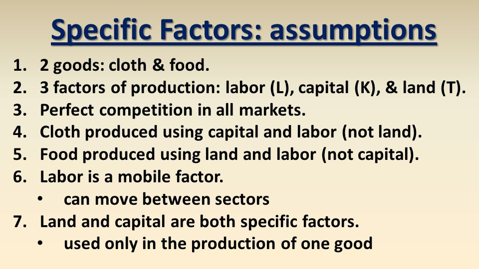 Specific Factors: assumptions