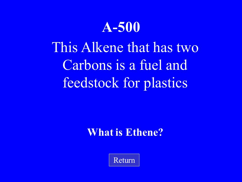 This Alkene that has two Carbons is a fuel and feedstock for plastics