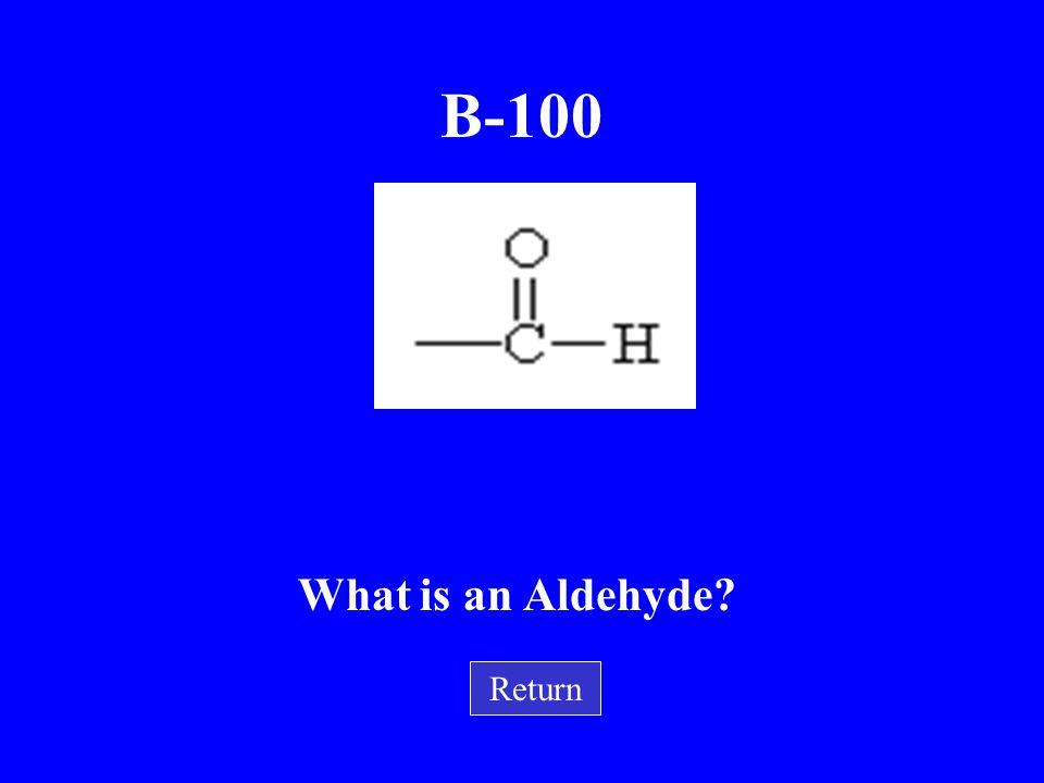 B-100 What is an Aldehyde Return
