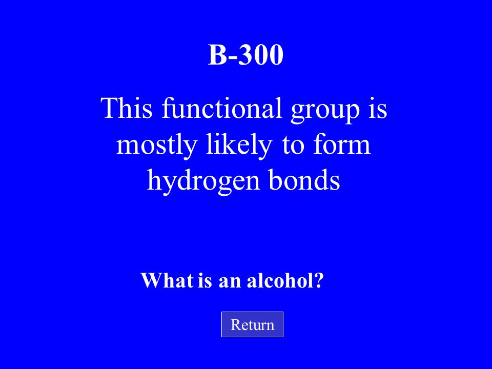 This functional group is mostly likely to form hydrogen bonds