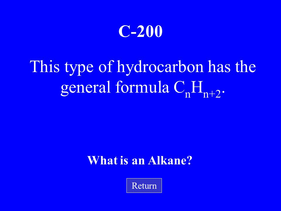 This type of hydrocarbon has the general formula CnHn+2.