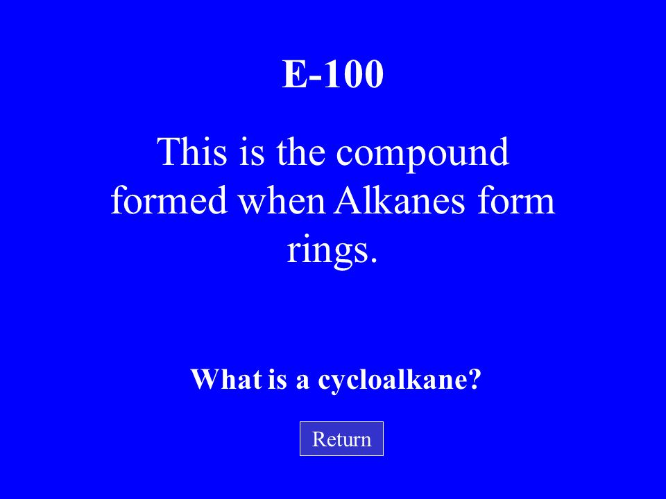 This is the compound formed when Alkanes form rings.