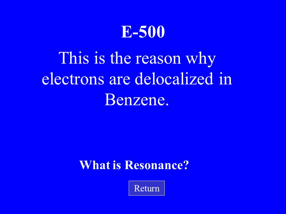This is the reason why electrons are delocalized in Benzene.