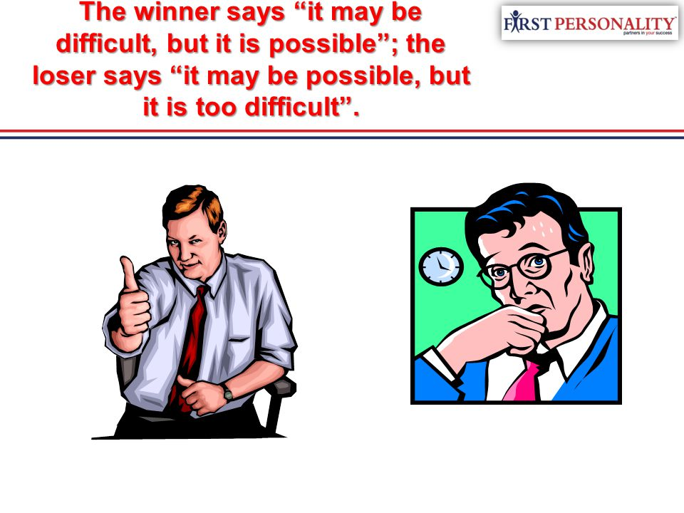 The winner says it may be difficult, but it is possible ; the loser says it may be possible, but it is too difficult .