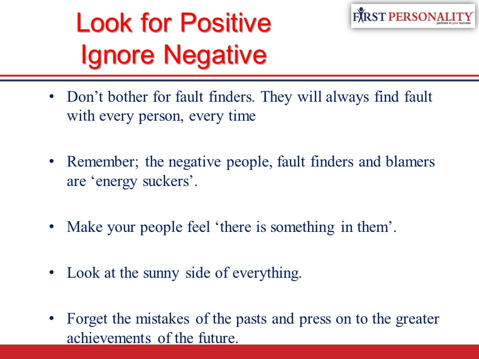 Look for Positive Ignore Negative