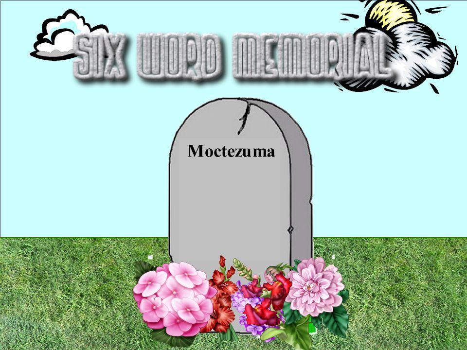 Moctezuma moctezuma 16