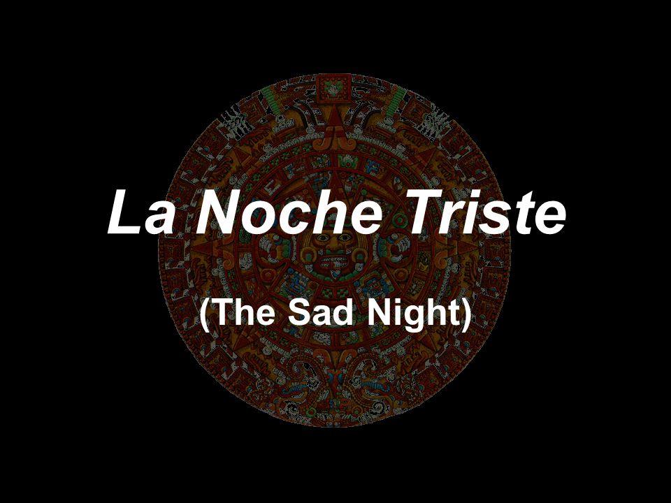 La Noche Triste (The Sad Night)