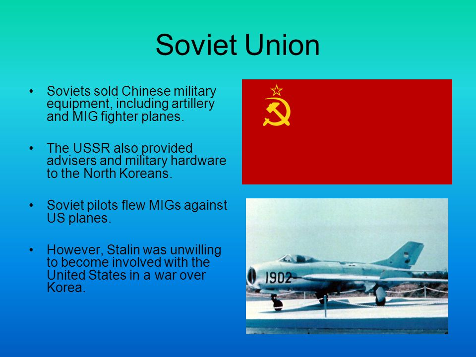 Soviet Union Soviets sold Chinese military equipment, including artillery and MIG fighter planes.