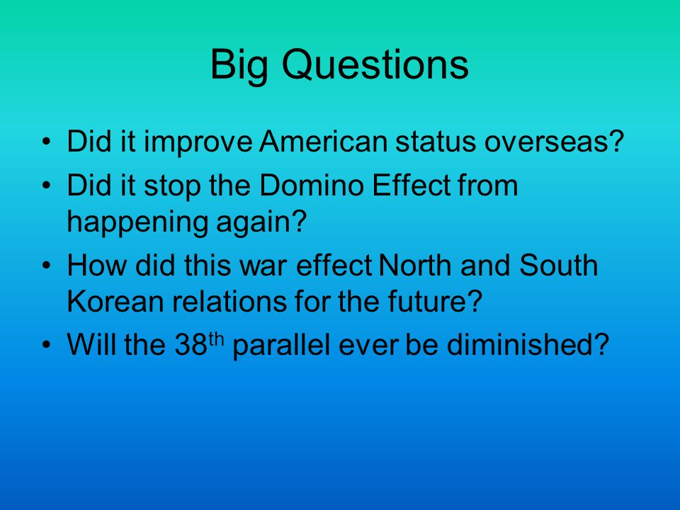 Big Questions Did it improve American status overseas