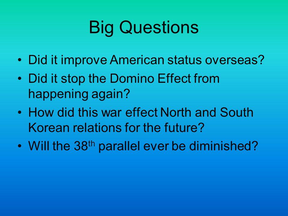 Big Questions Did it improve American status overseas