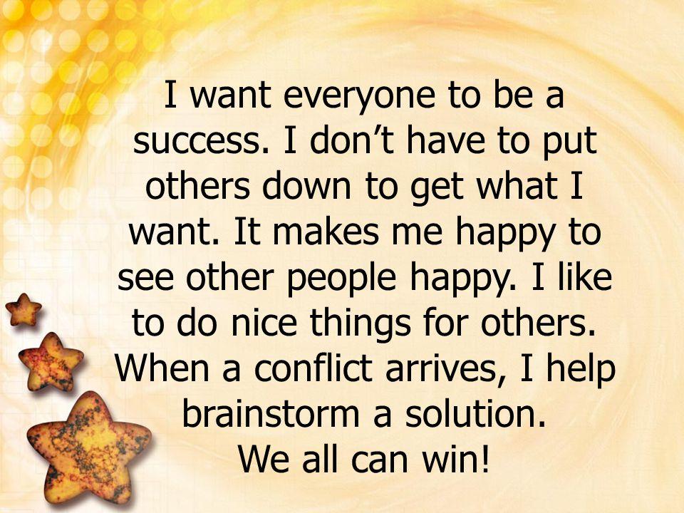 I want everyone to be a success