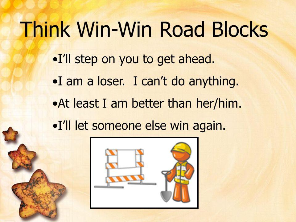 Think Win-Win Road Blocks