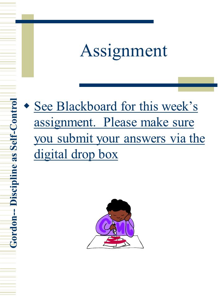 Assignment See Blackboard for this week's assignment.