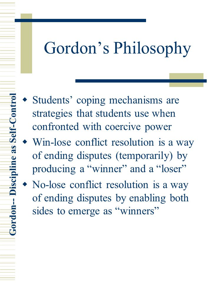 Gordon's Philosophy Students' coping mechanisms are strategies that students use when confronted with coercive power.
