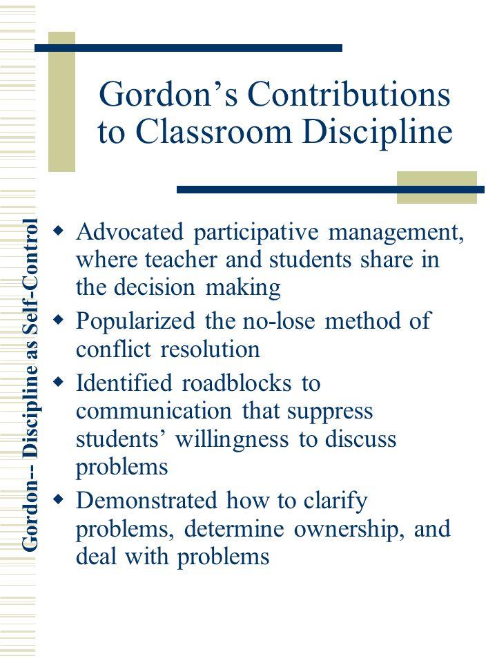 Gordon's Contributions to Classroom Discipline