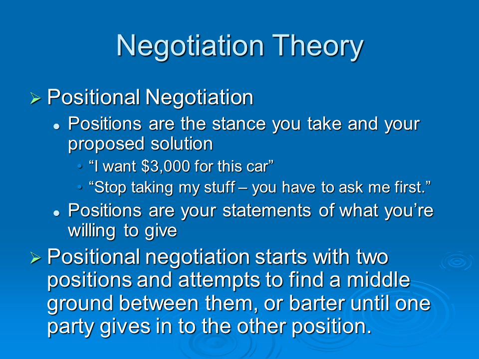 Negotiation Theory Positional Negotiation