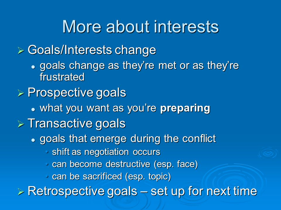 More about interests Goals/Interests change Prospective goals
