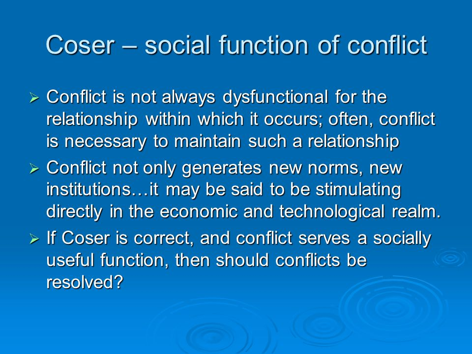 Coser – social function of conflict
