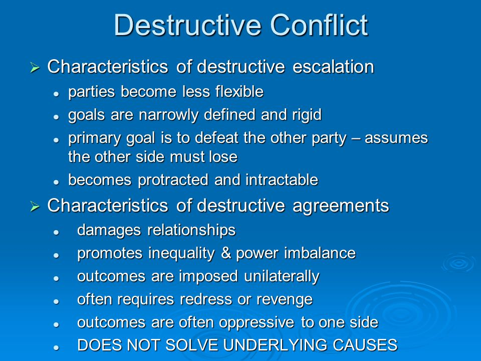 Destructive Conflict Characteristics of destructive escalation