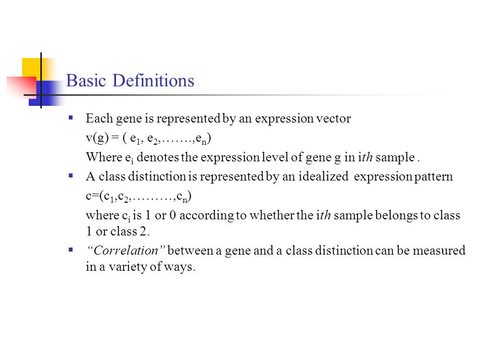 Basic Definitions Each gene is represented by an expression vector