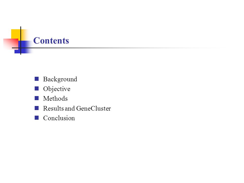 Contents Background Objective Methods Results and GeneCluster