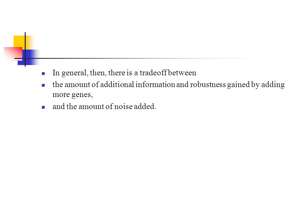In general, then, there is a tradeoff between
