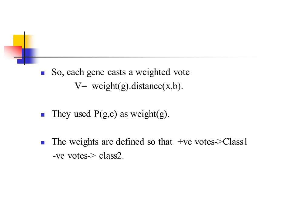 So, each gene casts a weighted vote