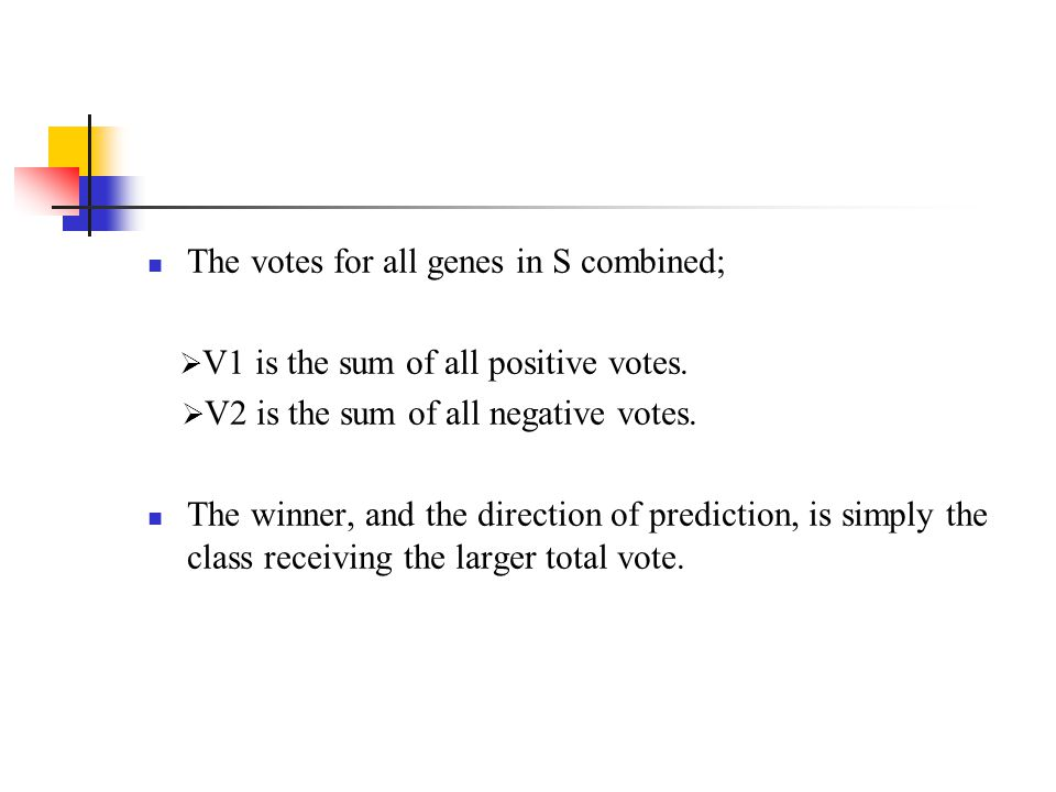 The votes for all genes in S combined;