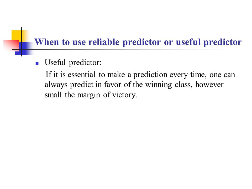 When to use reliable predictor or useful predictor