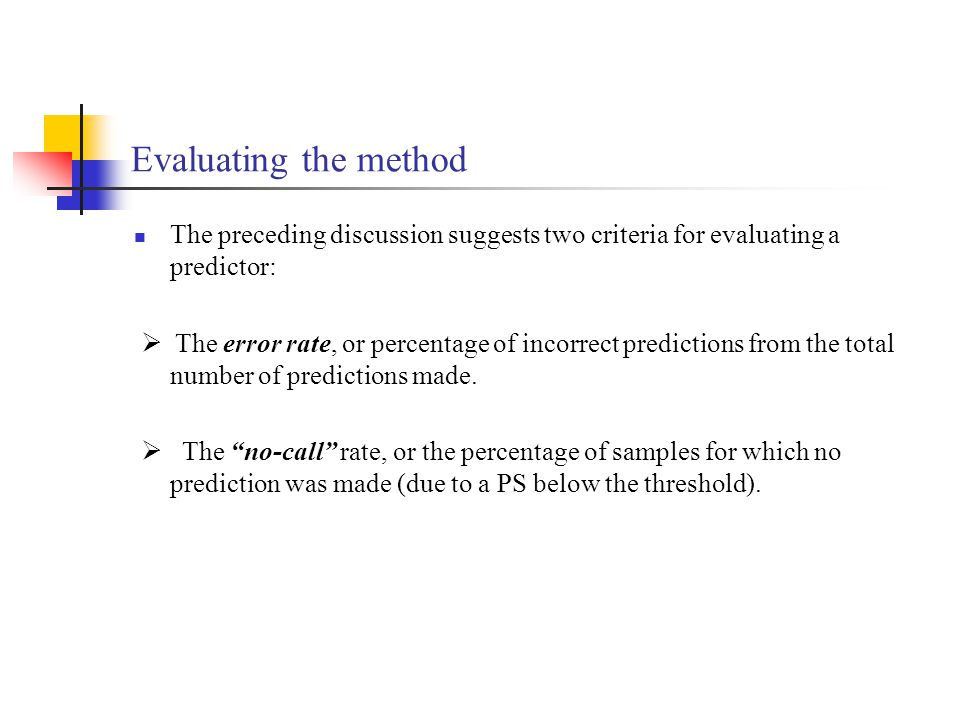 Evaluating the method The preceding discussion suggests two criteria for evaluating a predictor: