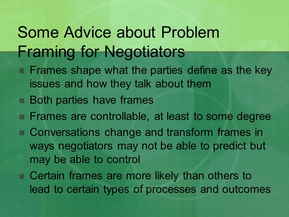 Some Advice about Problem Framing for Negotiators