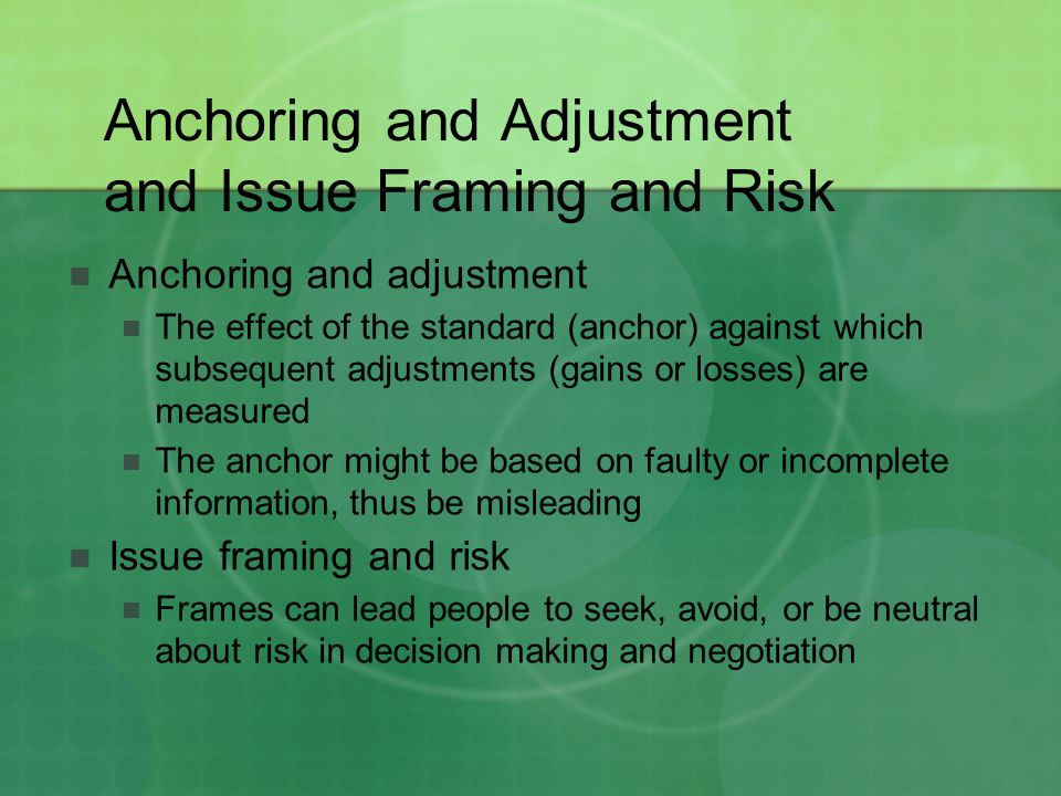 Anchoring and Adjustment and Issue Framing and Risk