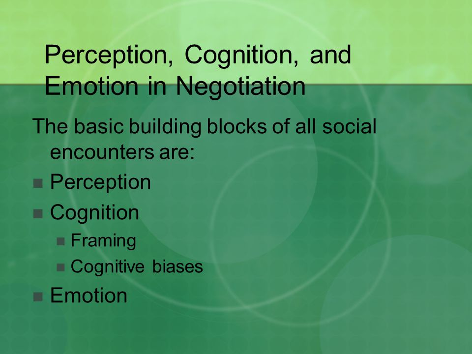 Perception, Cognition, and Emotion in Negotiation