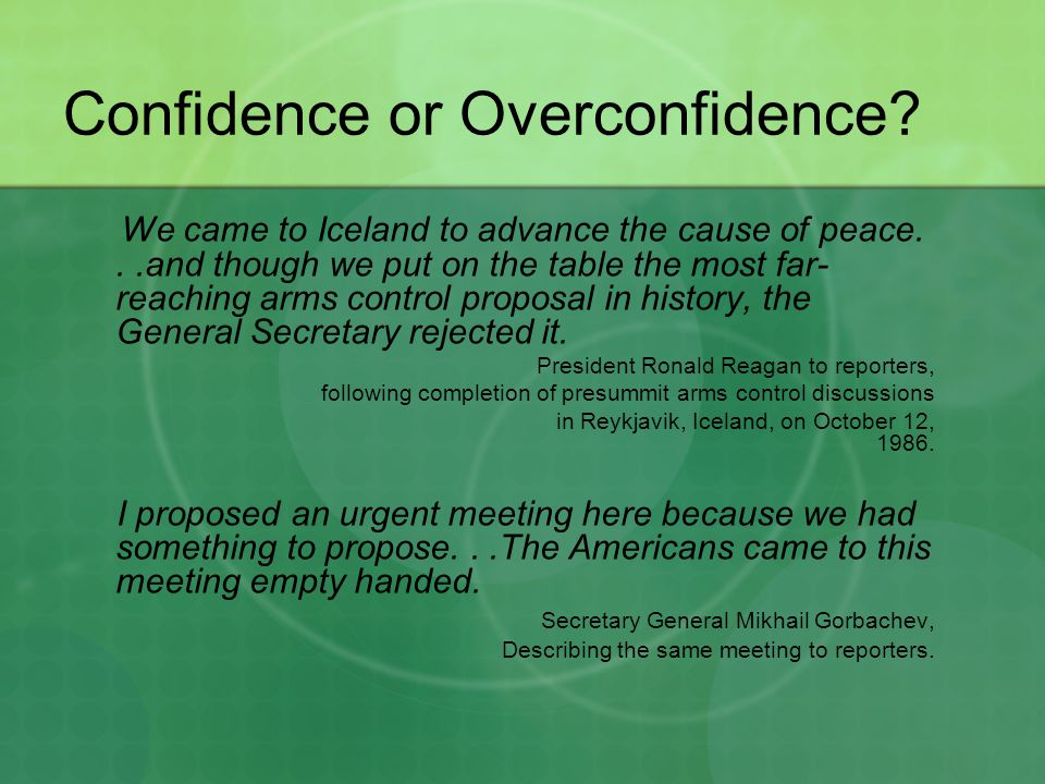 Confidence or Overconfidence