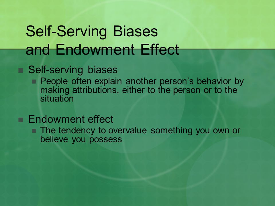 Self-Serving Biases and Endowment Effect