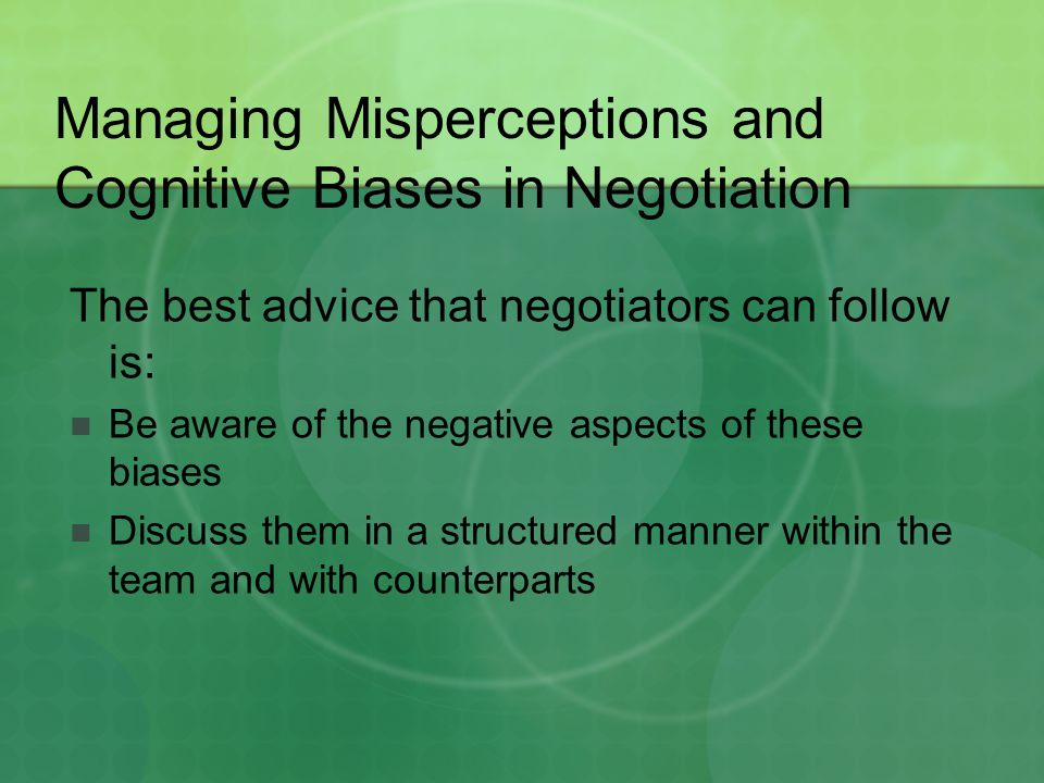 Managing Misperceptions and Cognitive Biases in Negotiation