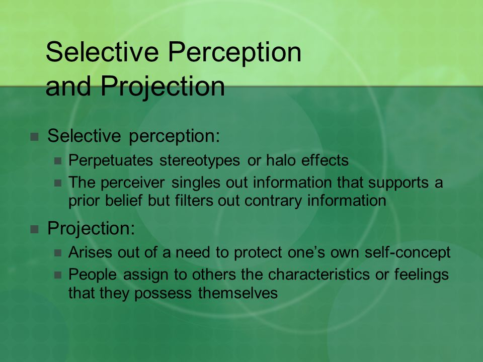 Selective Perception and Projection