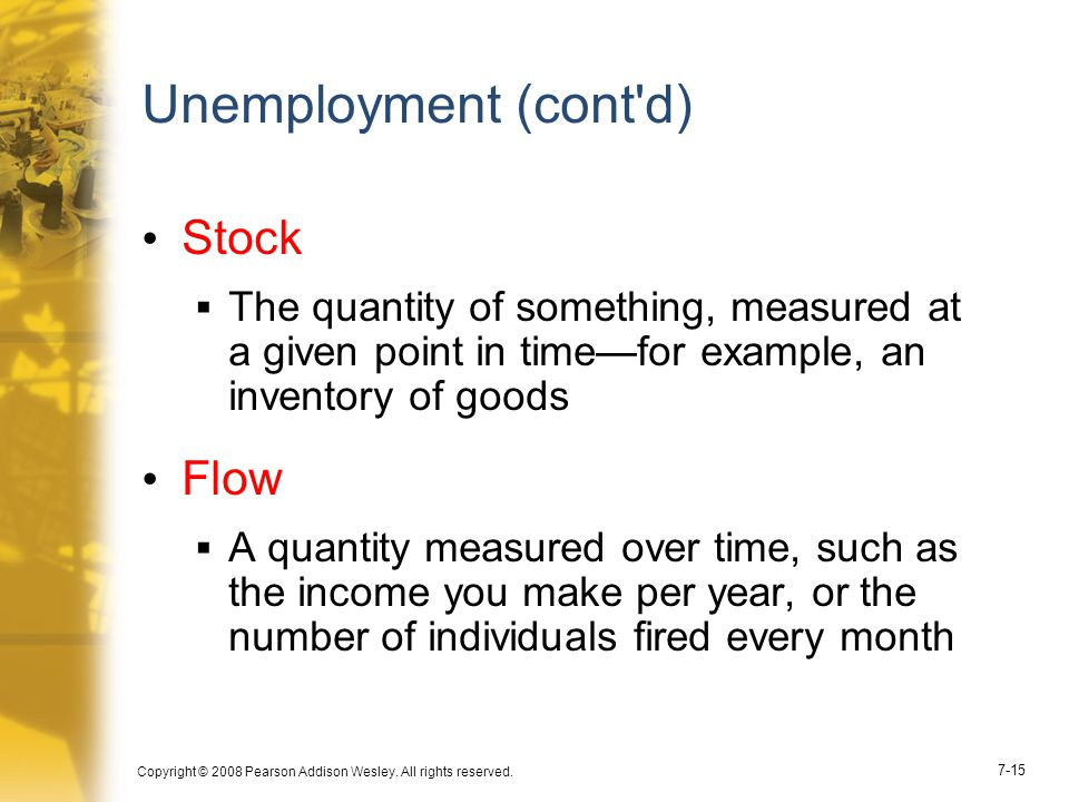 Unemployment (cont d) Stock Flow