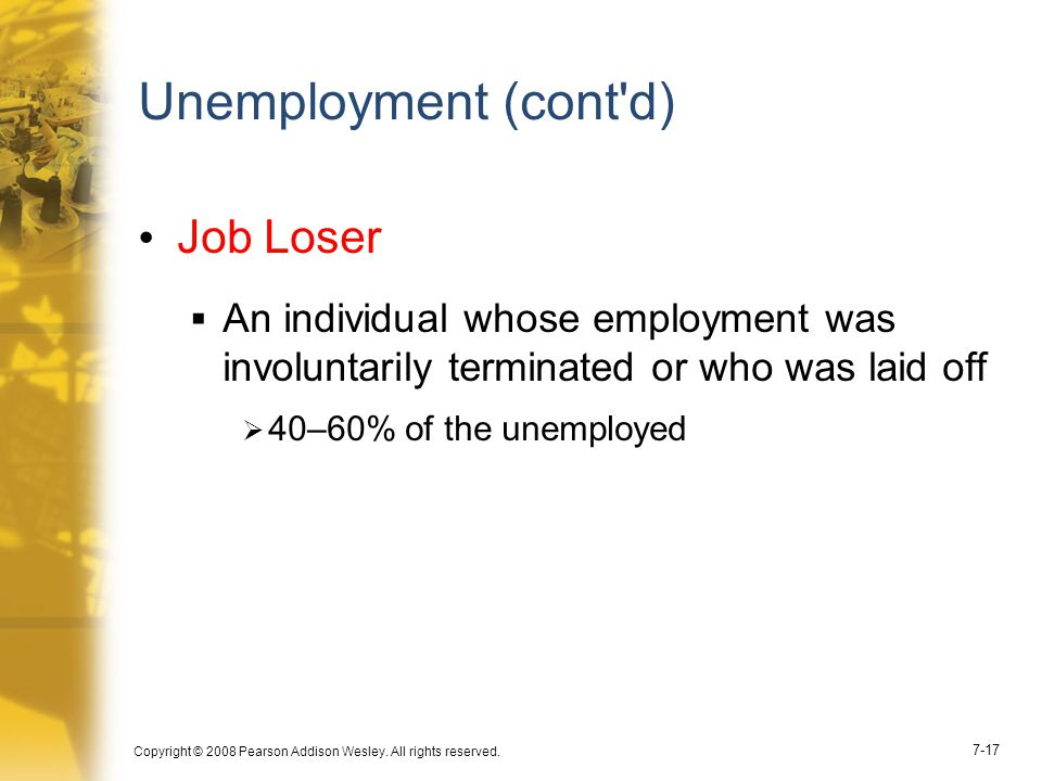 Unemployment (cont d) Job Loser