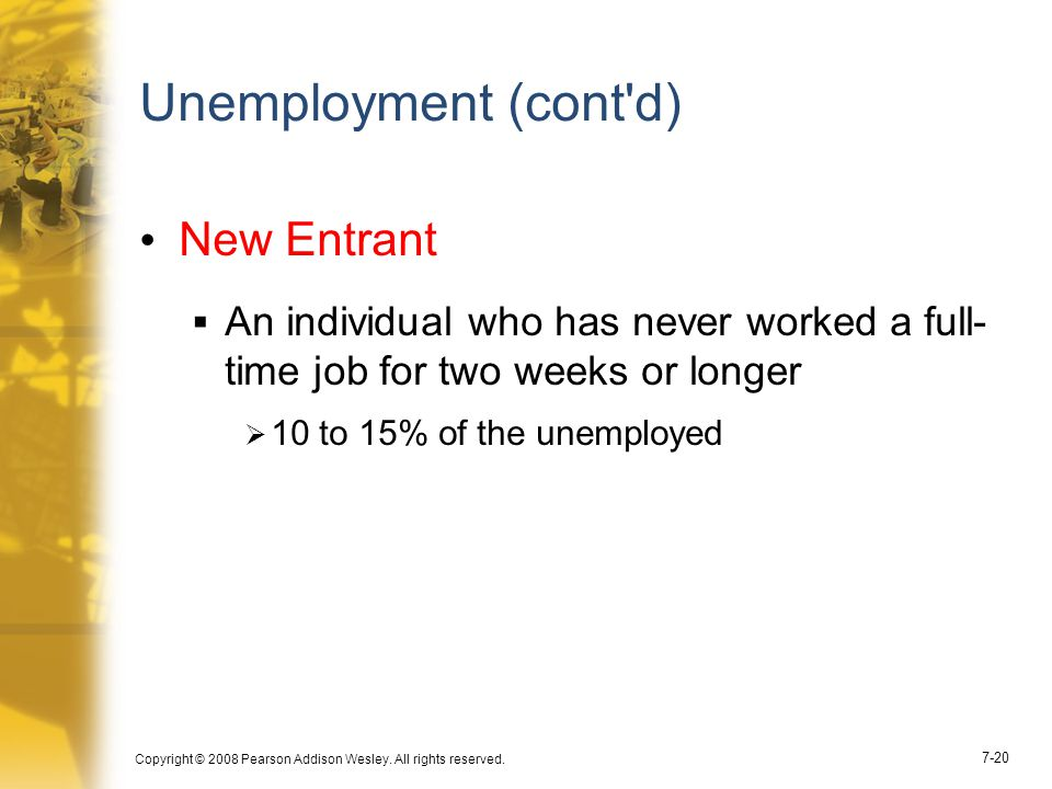 Unemployment (cont d) New Entrant